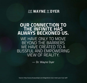 ... to a blissful and empowering view of reality. — Dr. Wayne Dyer Quote