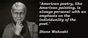 Diane wakoski famous quotes 1