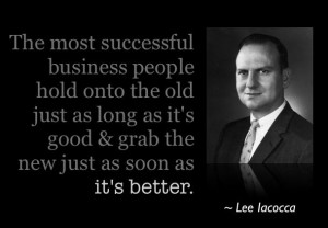 The most successful business people hold onto the old just as long as ...