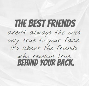 ... friends who remain true behind your back. Website - http://bit.ly