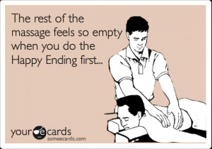 someecards.com - The rest of the massage feels so empty when you do ...