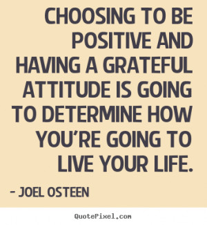 Design your own photo quotes about life - Choosing to be positive and ...