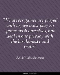 Whatever games are played with us, we must play no games with ...