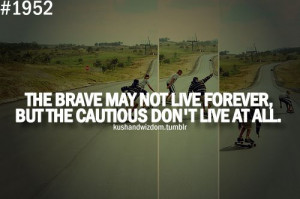 be brave Fast Die, Quirky Quotes, Living Forever, Hard, Princesses ...