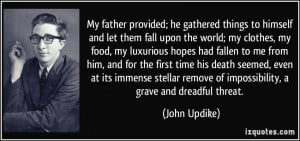 My father provided; he gathered things to himself and let them fall ...