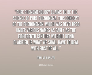 Pure phenomenology claims to be the science of pure phenomena. This ...