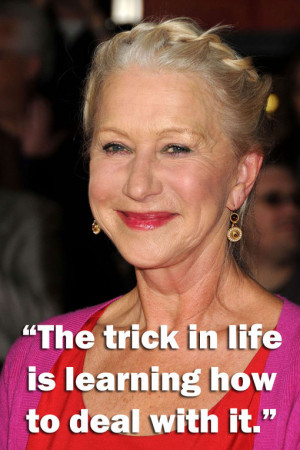 Helen Mirren - Inspirational quotes: Wise words from famous women ...