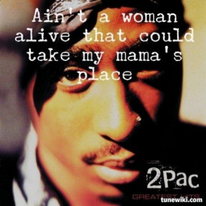 Lyric Art of DEAR MAMA by 2Pac>>>> I chose this song for my mom Cuz I ...