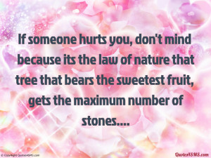 If someone hurts you, don't mind...