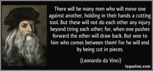 There will be many men who will move one against another, holding in ...