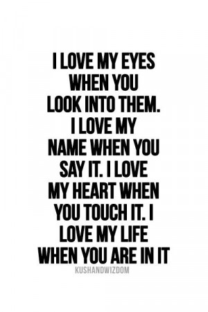 you say it i love my heart when you touch it i love my life when you ...