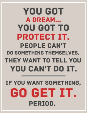 motivational_quote_you_got_a_dream_you_got_to_protect_it1.jpg
