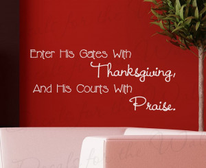 Enter His Gates with Thanksgiving Religious Adhesive Wall Quote Decal