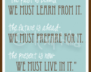 Art QUOTE - Past, Pr esent and Future - Print - 8x10 - LDS quote ...