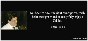 More Raul Julia Quotes
