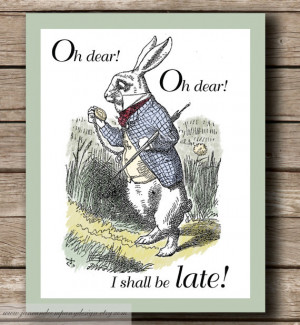Alice in Wonderland: I'm Late, Vintage Inspired, Quote Art, Wall Art ...