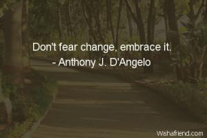 change Don 39 t fear change embrace it