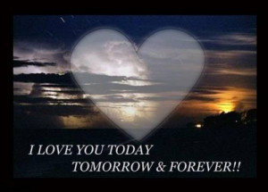 Love You Today Tomorrow & Forever – Love Graphic