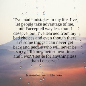 deserve but i ve learned from my bad choices and even though there ...