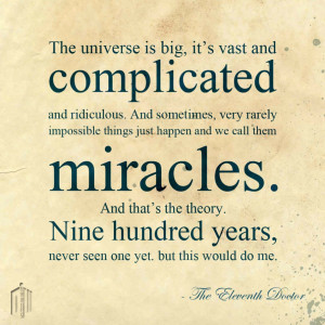 Eleventh Doctor - Miracles by Doctor-Who-Quotes