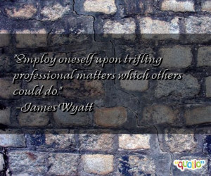 Employ oneself upon trifling professional matters which others could ...