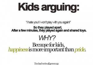 ... quotes #love quotes #kids at heart #pride #relationships #maturity #