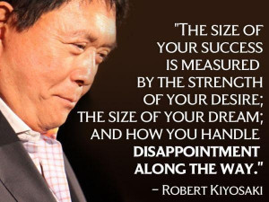 Robert Kiyosaki Money Quote - The size of your success is measured by ...