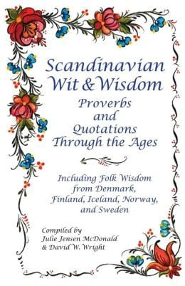 Scandinavian Wit and Wisdom: Proverbs and Quotations Through the Ages