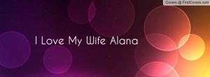 love_my_wife_alana-115160.jpg?i