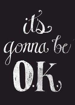 Its Going To Be Alright Quotes. QuotesGram