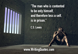 Home » Quotes About Writing » CS Lewis Quotes - Himself Prison ...