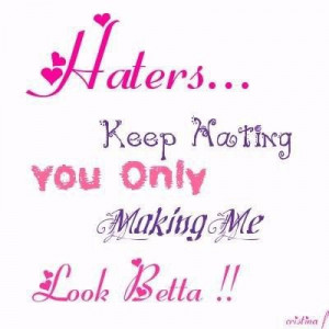 Quotes about hating love haters keep hating comment image