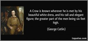 More George Catlin Quotes