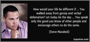 How would your life be different if … You walked away from gossip ...