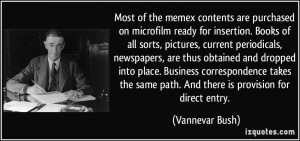 same path And there is provision for direct entry Vannevar Bush