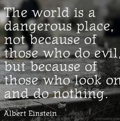 Albert Einstein Quote quotes world celebrity evil place albert ...