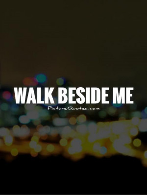 Together Quotes Walking Quotes