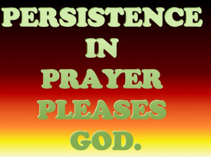 http://www.pics22.com/persistence-in-prayer-pleases-god-bible-quote/