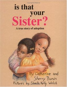 Is That Your Sister?: A True Story of Adoption by Catherine Bunin,http ...
