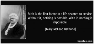 Faith is the first factor in a life devoted to service. Without it ...