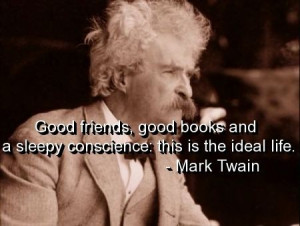 Mark twain, quotes, sayings, ideal life, famous quote