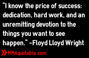 know the price of success: dedication, hard work, and an ...