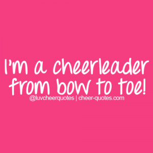 cheerleader from bow to toe!