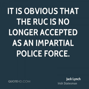 ... that the RUC is no longer accepted as an impartial police force