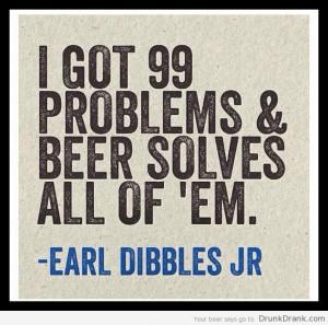 Earl Dibbles Jr. Quote on Beer