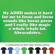 ADHD Magic Quote Mens T Shirt Funny Original Custom Tee Add Humor Gift ...