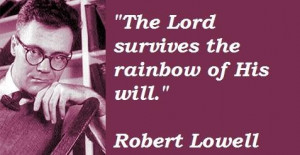 Robert lowell famous quotes 5