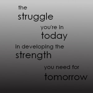 Quotes Struggle Strength...