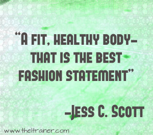 Junk food satisfies you for a minute. Being fit satisfies you every ...