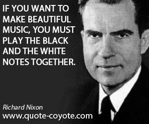 quotes - If you want to make beautiful music, you must play the black ...